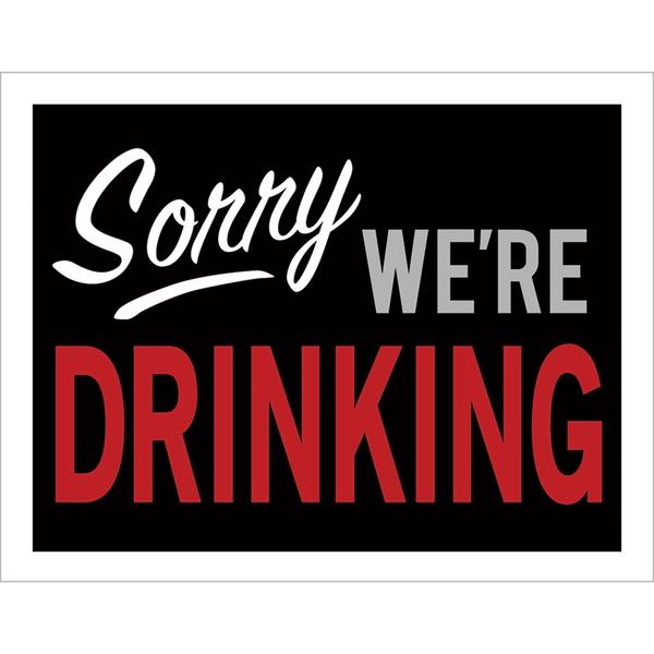 Bilde av Sorry we´re drinking...
